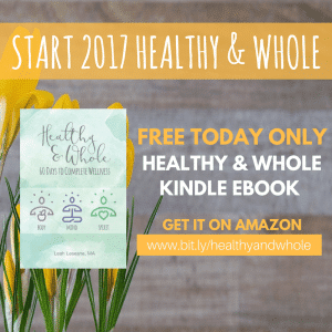 Start Your 2017 Healthy and Whole
