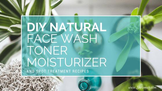DIY Natural Face Wash, Toner, and Moisturizer Recipes