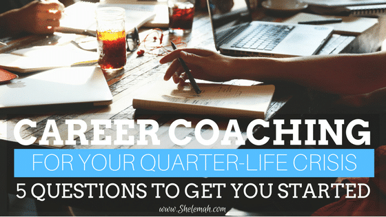 Career Coaching for Your Quarter-Life Crisis