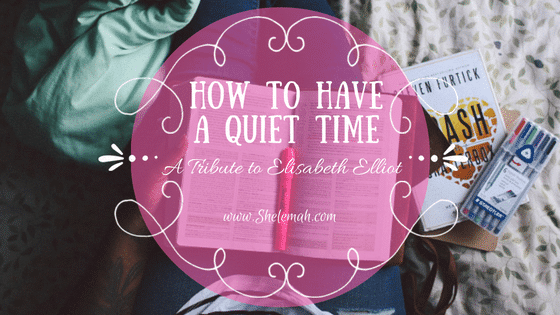 How to Have a Quiet Time: A Tribute to Elisabeth Elliot