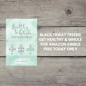 Healthy & Whole Black Friday Freebie