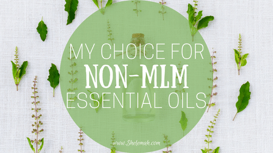 My Choice for Non-MLM Essential Oils